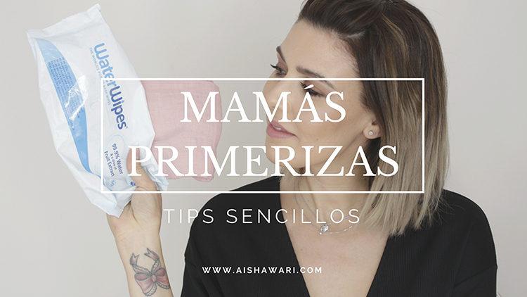 Tips sencillos para mamás primerizas
